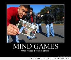Mind Games: When you see it you will.....