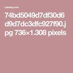 74bd5049d7df30d6d9d7dc3dfc927f90.jpg 736×1.308 pixels