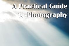 A practical guide to photography by Ian Middleton