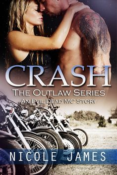 """CRASH"" The Outlaw Series by Nicole James"