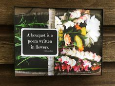 """""""A bouquet is a poem written in flowers."""" © Christina Katz 2016 Inspirational Print Motivational Poster Digital Download by WordsGloriousWords & Christina Katz $4.99 on Etsy"""