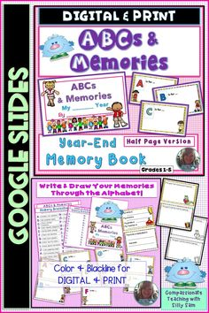 Great END OF YEAR ACTIVITY and KEEPSAKE! GOOGLE SLIDES MEMORY BOOK - DIGITAL and PRINT, COLOR or BLACK-LINE A SWEET WAY TO CAPTURE THE MEMORIES FROM THE SCHOOL YEAR! Have students brainstorm through the alphabet and reminisce about the highlights, learning topics, field trips, experiments, holidays, special moments and even classmates' names on each letter page.