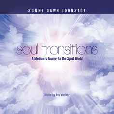 Soul Transitions – A Medium's Guide to the Spirit World CD  http://sunnydawnjohnston.com/shop/soul-transitions-a-mediums-guide-to-the-spirit-world-cd/  In this CD, Sunny shares her experiences as a psychic medium and teaches you how to use your own natural abilities to connect with deceased loved ones and the spirit world. She will help you understand the ways in which your deceased loved ones communicate with you, which is often through signs and symbols that are sometimes missed.