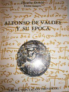 ALFONSO DE VALDES Y SU EPOCA Dorothy Donald Elena Lazaro - Cuenca 1983 - Foto 1