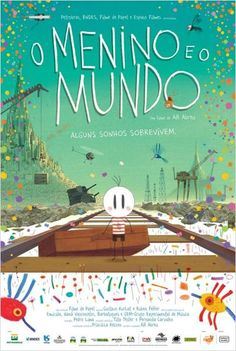 """""""O Menino e o Mundo"""" (filme nacional - 2014)"""