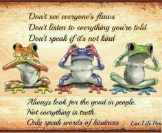 Speak no evil.See no evil.Hear no evil . actually, pretty good advice! Frog Quotes, Me Quotes, Funny Quotes, Qoutes, Funny Frogs, Cute Frogs, Kermit, Great Quotes, Inspirational Quotes