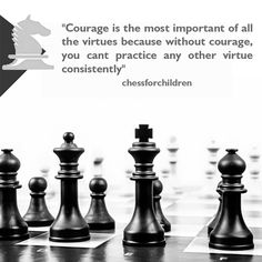 """Courage is the most important of all the virtues because without courage, you cant practice any other virtue consistently""  Visit : www.chessforchildren.in  #chessforchildren #playchess #learnchess #taniasachdev"