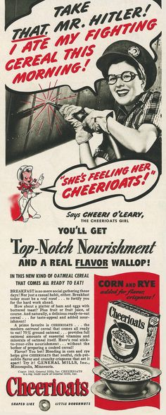 """""""She ate her fighting cereal this morning!"""" Cheerios (known then as Cheerioats), 1943"""