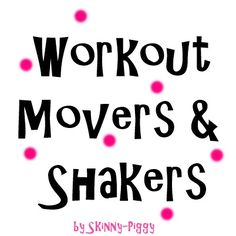 Workout Movers & Shakers Playlist [Skinny Piggy]