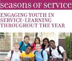 Seasons of Service: Engaging Youth in Service-Learning Throughout the Year curriculum - FREE!!  Take a moment to vote for them in the 2012 National Service Impact Awards before May 15 at 5pm.