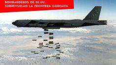 """Corea del Norte: """"Al borde de la guerra"""": Bombarderos de EE.UU. sobrevue..."""