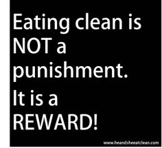 eating clean is NOT a punishment. it is a REWARD! #eatclean #motivation #fitness #diet #lifestyle