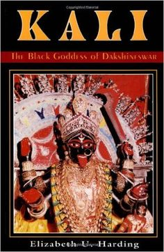 Kali: The Black Goddess of Dakshineswar: Elizabeth U. Harding: 9780892540259: Amazon.com: Books