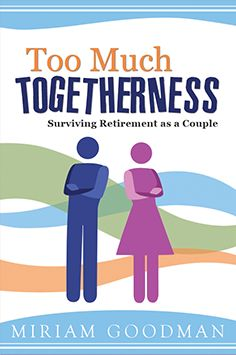 WEDNESDAY on Help! My Mid-life Sucks! - Miriam Goodman, author of 'Too Much Togetherness: Surviving Retirement As A Couple' shares why retirement is not what it's cracked up to be, how to keep the marriage going and maintain our individuality, and the differences between what retirement looks like for men and women.A MUST LISTEN for anyone retired or planning retirement. 8pm EST/5pm PST on www.boostradionetwork.com