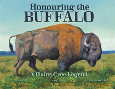 Written in both English and Cree, Honouring the buffalo is the Plains Cree story of the people's relationship with the buffalo (bison) and the many traditional gifts its body provided the First Nations in times past. Suggested for grades 1 to Native American Quotes, Native American History, Native American Indians, Native Americans, American Symbols, Native Indian, Native Art, Aboriginal Education, Indigenous Education