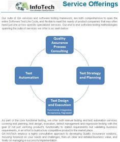These days most consulting firms have testing practice as only a small part of their larger IT consulting business. So, there is a growing need to have an independent software testing partner. They  differentiates themselves by being a specialist in the testing arena and well equipped with sound software testing methodologies, best practices and coupled with process and tools expertise,To know more please visit: http://www.qainfotech.com/methodology.html