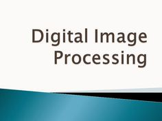 Presentation At: Digital Image Processing