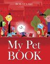 My Pet Book By Bob Staake. ISBN 9780385373128. Shared with 1st grade.