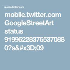mobile.twitter.com GoogleStreetArt status 919962283765370880?s=09