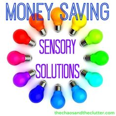 Money Saving Sensory Solutions Repinned by Apraxia Kids Learning. Come join us on Facebook at Apraxia Kids Learning Activities and Support- Parent Led Group.