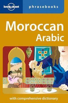 Lonely Planet: Moroccan Arabic Phrasebook: 3rd Edition