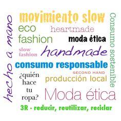 SLOW FASHION no es una tendencia que viene y va, es un movimiento de moda sostenible. Muy poco conocida y que además expande valores de justicia, igualdad y de no consumismo.