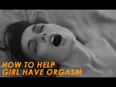 How to Help Girl Have Orgasm | Best Health and Sex Tips | Education