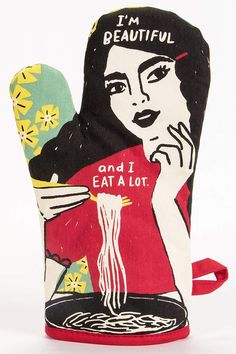 I'm Beautiful And I Eat A Lot Oven Mitt in Girl Eating Pasta