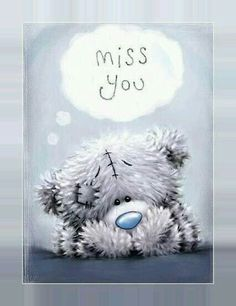 Tatty Teddy-Miss you Tatty Teddy, Teddy Bear Quotes, Teddy Bear Pictures, Blue Nose Friends, Love Bear, Cute Teddy Bears, In Loving Memory, Friends Forever, Miss You