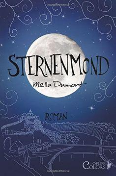 Sternenmond+(Colors+of+Life),+http://www.amazon.de/dp/1515252833/ref=cm_sw_r_pi_awdl_kkpkwb060XQ4Y