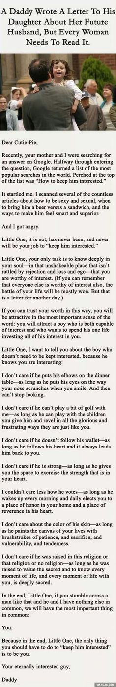 Clara, Please read this in it's entirety. A letter from father to his daughter about picking the right man Beautiful.