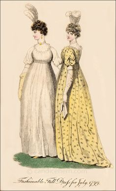 """Fashionable Full Dress for July 1799"" - ""It was very common in these early Lady's Monthly Museum prints to show two versions of the same dress in a single print, or the same dress shown from both the front and the back. This made it easier for the reader, or her dressmaker, to copy the style. It is difficult to see online, but the silver waistband on the white dress and the silver spots on the yellow dress are painted in silver metallic paint."""