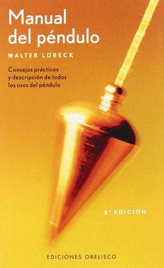 Primer manual que presenta de una forma sencilla y a la vez completa todos los usos prácticos del péndulo