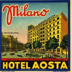Artist Unknown, Milano - Hotel Aosta (Luggage Label) 1920 ca.