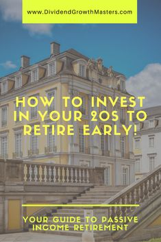 How to invest in your 20s to retire early