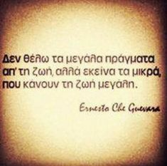 quotes about life greek Words Quotes, Wise Words, Me Quotes, Che Guevara Quotes, Meaningful Quotes, Inspirational Quotes, Ernesto Che Guevara, Proverbs Quotes, Philosophy Quotes