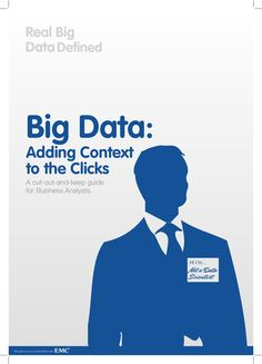Big Data: Adding Context to the Clicks | A Guide for Business Analysts