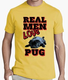 T-shirt Real Men Love Pug