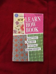 Coats and Clark Learn How Book - Knitting, Crochet, Tatting, Embroidery 1993 #coatsandclark #learnhow #knitting #crochet #tatting #embroidery #book