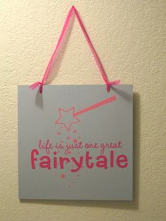 """Life is just one great fairytale"""