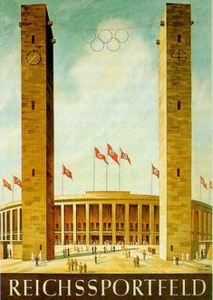 Reichssportfeld 1936 1936 Olympics, Berlin Olympics, Vintage Ads, Vintage Posters, Leni Riefenstahl, Ww2 Posters, Nazi Propaganda, Vintage Architecture, Poster Pictures