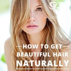 how to get beautiful hair naturally
