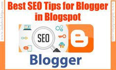 The most important effective and powerful SEO tips and tricks for blogger in blogspot. Learn How to make SEO friendly blog for Search Engine.