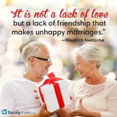 """""""It is not a lack of love, but a lack of friendship that makes unhappy marriages.""""  ― Friedrich Nietzsche"""