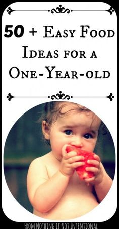 50 Food Ideas for One Year Olds