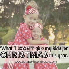 What I won't give my kids for Christmas this year.  Follow up post by the mom who took all her kids' toys away--a must read for any parent who is overwhelmed by the expectations and commercialism of the holiday season.