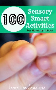 100 Sensory Smart Activities.  This page really does have 100 sensory related activities you can use in the classroom.  They include:  proprioceptive, vestibular, auditory, visual, oral, tactile, fine motor, core strengthening, body awareness, and self-regulating activities.  A wonderful resource for any special education teacher.  Read more at:  http://lemonlimeadventures.com/100-sensory-activities/