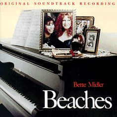 Beaches. This soundtrack was so good.