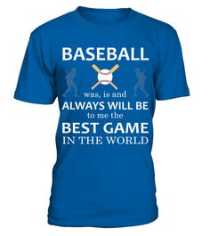 Baseball is the best game T Shirt