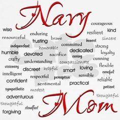 Navy Mom.  Yeap, that says most of it.